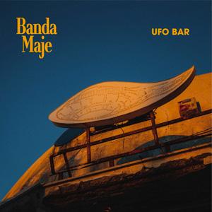 BANDA MAJE – UFO BAR